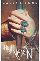 High Noon (The High Stakes Saga Book 4) Kindle Edition