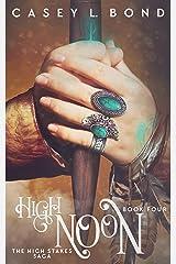 High Noon (The High Stakes Saga Book 4) Kindle Edition