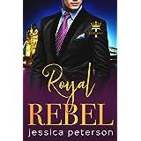 Royal Rebel: An Enemies-to-Lovers Romance (Thorne Monarchs Book 2)