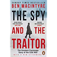The Spy and the Traitor: The Greatest Espionage Story of the…