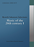 commmons: schola vol.12 Ryuichi Sakamoto Selections:Music of the 20th centuryⅠ commmons schola