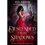 Descended from Shadows: Book of Sindal Book One