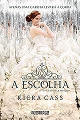A escolha (A Seleção Livro 3) (Portuguese Edition) Kindle Edition
