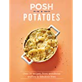 Posh Potatoes: Over 70 Recipes, from Wondrous Waffles to Fabulous Fries