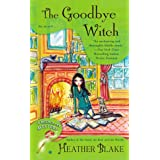 The Goodbye Witch : A Wishcraft Mystery Book 4: 04