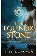 THE EQUINOX STONE (Knights of Manus Sancti Book 2) Kindle Edition