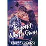 Beyond What is Given (Flight & Glory Book 3)