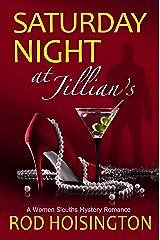 Saturday Night at Jillian's: A Women Sleuths Mystery Romance Kindle Edition