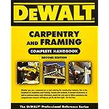 Dewalt Carpentry and Framing Complete Handbook