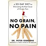 No Grain, No Pain: A 30-Day Diet for Eliminating Root Cause of Chronic Pain