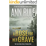 A Rose for Her Grave (Ann Rule's Crime Files)