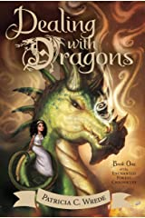 Dealing with Dragons: The Enchanted Forest Chronicles, Book One Kindle Edition