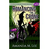 Romancing the Crone (A Spell's Angels Cozy Mystery Book 5)