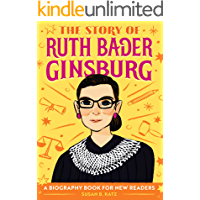 The Story of Ruth Bader Ginsburg: A Biography Book for New R…