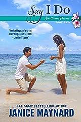 Say I Do (Southern Hearts Book 2) Kindle Edition