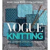 Vogue Knitting the Ultimate Stitch Dictionary (Vogue Knittin…