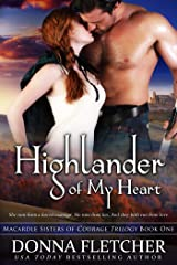 Highlander of My Heart (Macardle Sisters of Courage Book 1) Kindle Edition