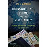 Transnational Crime and the 21st Century: Managing the Downside