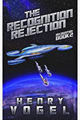 The Recognition Rejection: Recognition Book 2 Kindle Edition