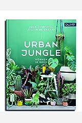 Urban Jungle - Wohnen in Grün: Dekorieren und stylen mit Pflanzen Hardcover