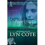 Beneath Northern Lights: A Holiday Story (Northern Shore Intrigue Book 4)