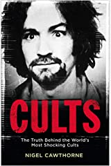 Cults: The World's Most Notorious Cults Kindle Edition