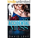 My Accidental Mess: An Accidental Pregnancy Romance (Forbidden Billionaires Book 3)