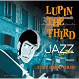 LUPIN THE THIRD 「JAZZ」~the 2nd~