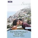 The Italian Playboy's Secret Son (Mediterranean Dads Book 2)