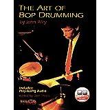 The Art of Bop Drumming (Book & CD): Book & Online Audio