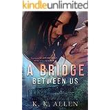A Bridge Between Us