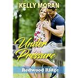Under Pressure (Redwood Ridge Book 5)