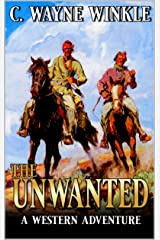 The Unwanted: A Western Adventure Kindle Edition
