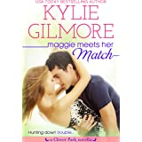Maggie Meets Her Match: An Opposites Attract Romantic Comedy (Clover Park, Book 12)