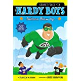 Balloon Blow-Up (The Hardy Boys Secret Files Book 13)
