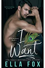 I Want (The Cruz Brothers Book 2) Kindle Edition