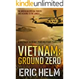Vietnam: Ground Zero: The American Special Forces are heading to the jungle... (Vietnam Ground Zero Military Thrillers Book 1