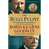 Bully Pulpit: Theodore Roosevelt, William Howard Taft, and the Golden Age of Journalism