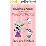 MAKEOVER MURDER: COLD CREAM MURDERS - Book 6