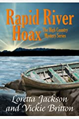 Rapid River Hoax (The High Country Mystery Series Book 8) Kindle Edition