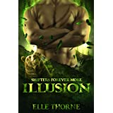 Illusion: Shifters Forever More (Shifters Forever Worlds Book 40)