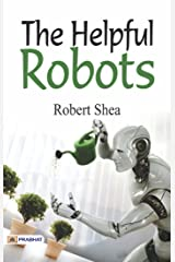 The Helpful Robots (Best Motivational Books for Personal Development (Design Your Life)) Kindle Edition