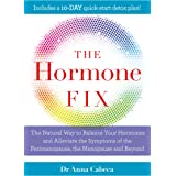 The Hormone Fix: The natural way to balance your hormones, burn fat and alleviate the symptoms of the perimenopause, the meno