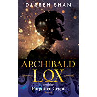 Archibald Lox and the Forgotten Crypt: Archibald Lox series…
