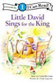 Little David Sings for the King: Level 1 (I Can Read! / Little David Series) (English Edition)
