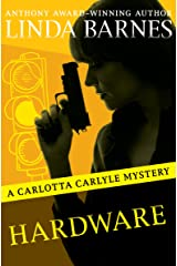 Hardware (The Carlotta Carlyle Mysteries Book 6) Kindle Edition