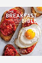 The Breakfast Bible: 100+ Favorite Recipes to Start the Day Kindle Edition