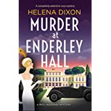 Murder at Enderley Hall: A completely addictive cozy mystery (A Miss Underhay Mystery Book 2)