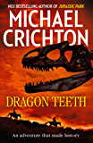 Dragon Teeth: From the author of Jurassic Park and the creat…