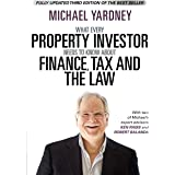 What Every Property Investor Needs To Know About Finance, Tax and the Law: Fully Updated 3rd Edition
